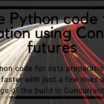 Image - Optimise Python code for data preparation using Concurrent features