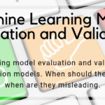 Machine Learning Model Evaluation and Validation